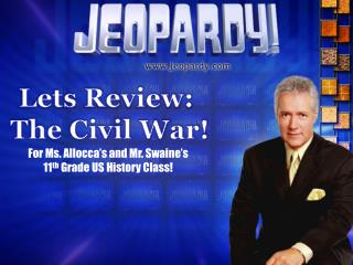 Lets Review:  The Civil War!