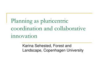 Planning as pluricentric coordination and collaborative innovation