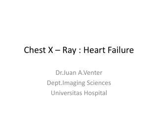 Chest X – Ray : Heart  Failure