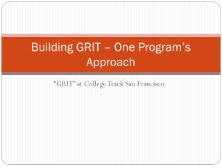 Building GRIT – One Program's Approach