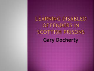 Learning Disabled Offenders IN Scottish Prisons