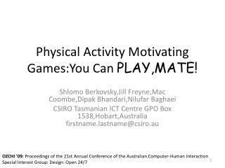 Physical Activity Motivating  Games:You  Can  PLAY,MATE!