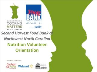 Second Harvest Food Bank of Northwest North Carolina Nutrition Volunteer Orientation