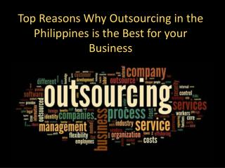 Top Reasons Why Outsourcing in the Philippines is the Best f