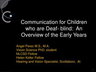 Communication for Children who are Deaf- blind:  An Overview of the Early Years