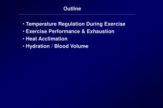 Temperature Regulation During Exercise  Exercise Performance & Exhaustion  Heat  Acclimation