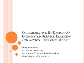 Collaborative By Design: An Integrated Service Learning and Action Research Model