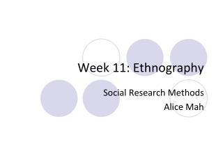 Week 11: Ethnography