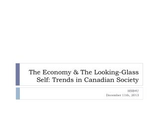 The  Economy  & The  Looking -Glass Self: Trends in Canadian Society