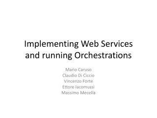 Implementing Web Services and running Orchestrations