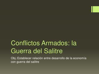 Conflictos Armados: la Guerra del Salitre