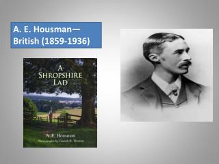 A. E. Housman—British (1859-1936)