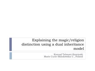 Explaining the magic/religion distinction using a dual inheritance model