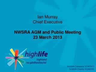 Ian Murray Chief Executive NWSRA AGM and Public Meeting 23 March 2013
