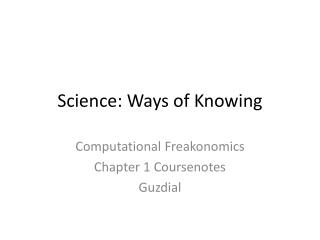 Science: Ways of Knowing