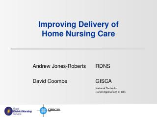 Improving Delivery of  Home Nursing Care