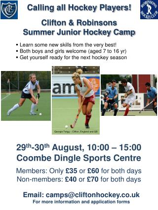 Email:  camps@cliftonhockey.co.uk For more information and application forms