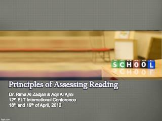 Principles of Assessing  Reading