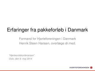 Erfaringer fra pakkeforl�b i Danmark