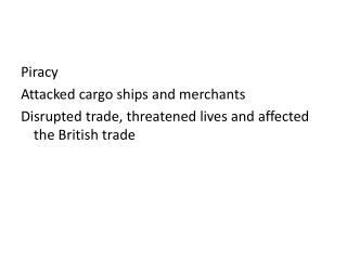 Piracy  Attacked cargo ships and merchants