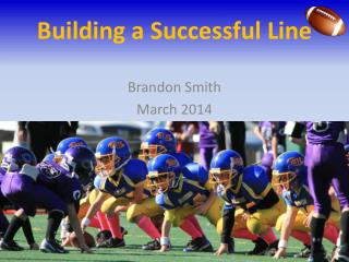 Building a Successful Line