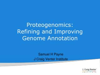 Proteogenomics : Refining and Improving Genome Annotation