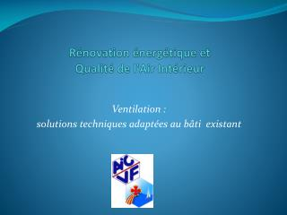 R�novation �nerg�tique et  Qualit� de l'Air Int�rieur