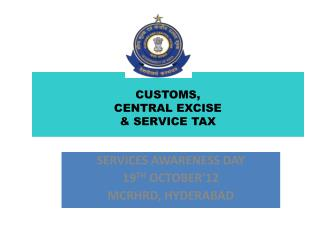 CUSTOMS,  CENTRAL EXCISE  & SERVICE TAX