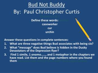 Bud Not Buddy By:  Paul Christopher Curtis