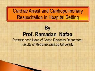 Cardiac Arrest and Cardiopulmonary Resuscitation in Hospital Setting