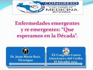 Enfermedades emergentes y re emergentes: �Que esperamos en la D�cada�.