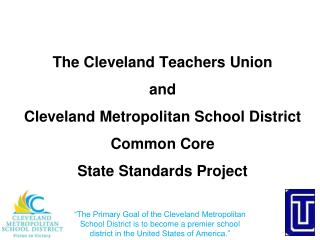 The Cleveland Teachers Union  and  Cleveland Metropolitan School District Common Core