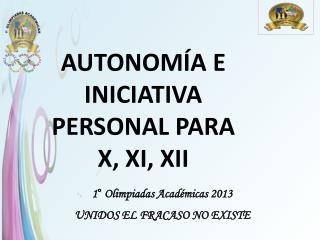 1° Olimpiadas Académicas 2013 UNIDOS EL  FRACASO NO EXISTE