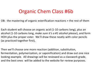 Organic Chem Class  #6b
