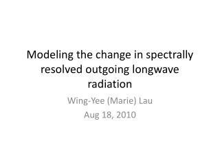 Modeling the change in spectrally resolved outgoing longwave radiation