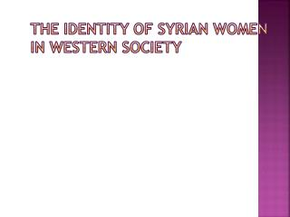 The identity of Syrian women in Western society
