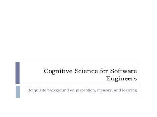 Cognitive Science for Software Engineers