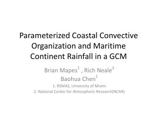 Parameterized Coastal  C onvective  O rganization and Maritime Continent Rainfall in a GCM