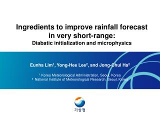 Ingredients to improve rainfall forecast in very short-range: