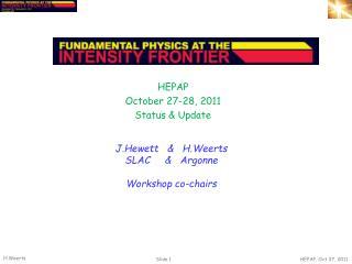 HEPAP October 27-28,  2011 Status & Update
