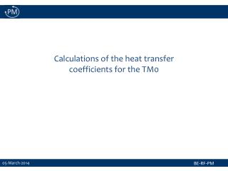 Calculations of the  h eat transfer coefficients for the TM0