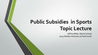 Public Subsidies  in Sports Topic Lecture
