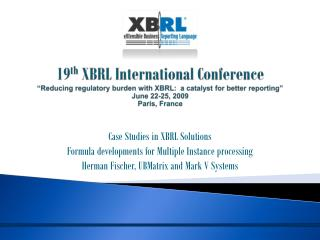 Case Studies in XBRL Solutions Formula developments for Multiple Instance processing