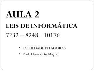 AULA  2 LEIS DE INFORM�TICA 7232 � 8248 - 10176