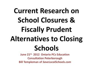 Current Research  on  School Closures & Fiscally Prudent Alternatives  to  Closing Schools