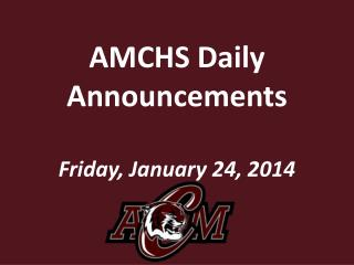 AMCHS Daily Announcements Friday,  January  24,  2014