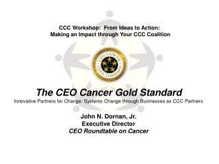 The CEO Cancer Gold Standard