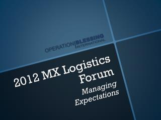 2012 MX Logistics Forum