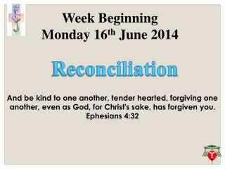 Week Beginning  Monday 16 th  June 2014