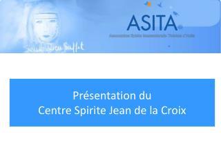 Présentation du Centre Spirite Jean de la Croix